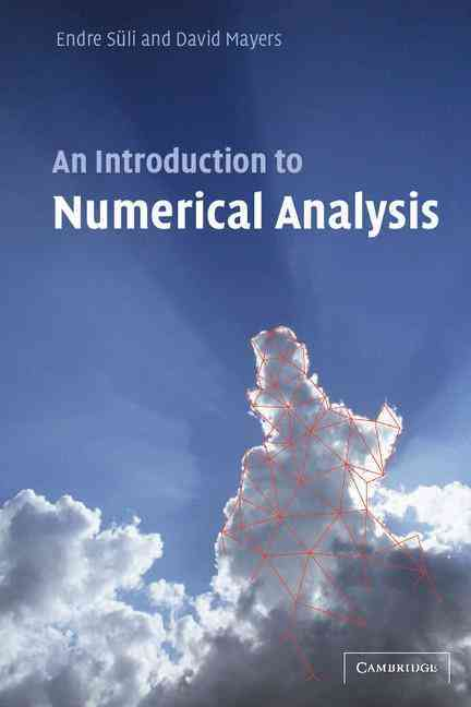 An Introduction to Numerical Analysis By Suli, Endre/ Mayers, D. F.